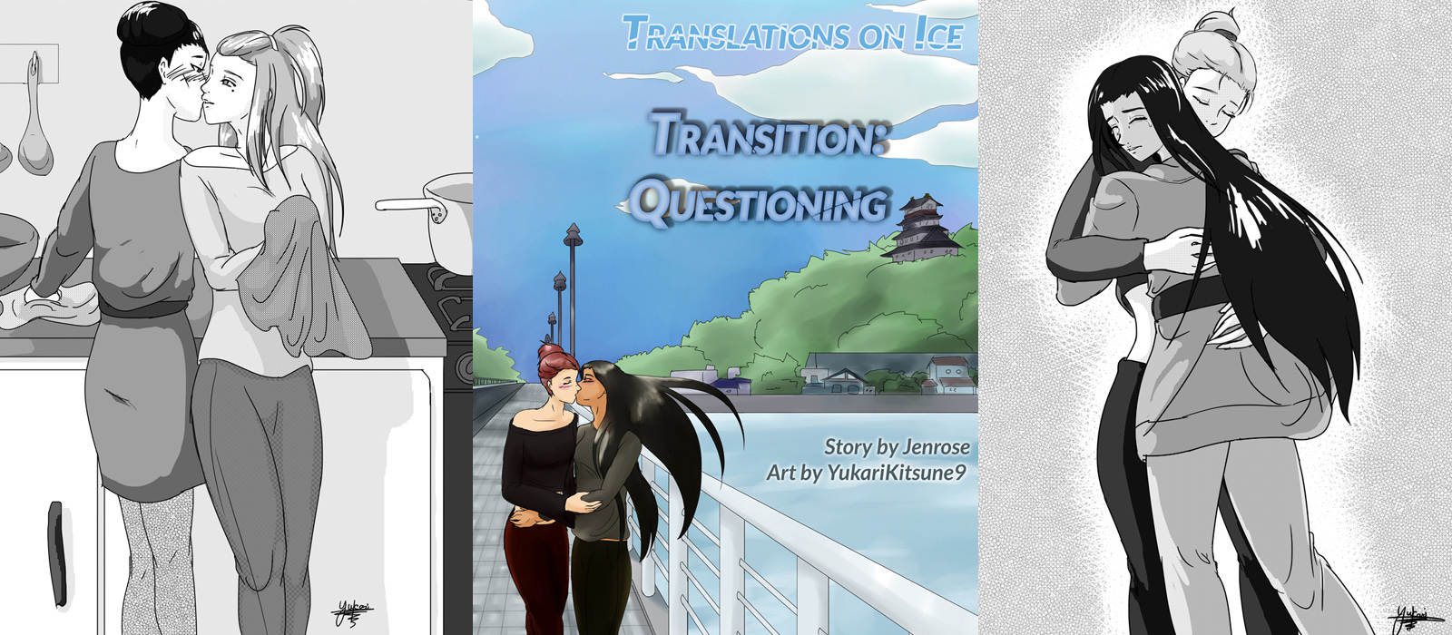 Three drawings are side by side. In the first one, Lilia Baranovskaya and Okukawa Minako are kissing in the kitchen while Lilia washes dishes. The middle image is cover art for Transitions: Questioning, and in it Mila and Sara are kissing out on the bridge in Hasetsu. The picture is rendered in soft blues and greens, the young women are dressed in black and the ocean is next to them, with puffy clouds in a blue sky providing the bulk of the backdrop. The hill to Hasetsu castle is visible. On the far right, we see a black and white sketch of Sara hugging Mila, luggage on the ground next to them, with everyone looking overwhelmed.